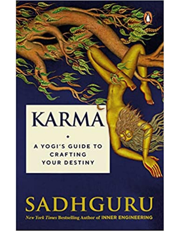 Karma: A Yogi's Guide to Crafting Your Destiny By ...