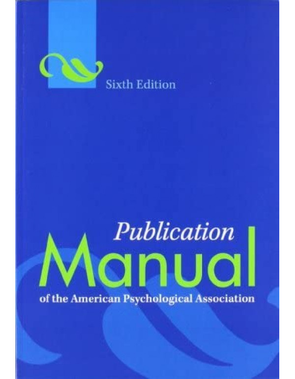 Publication Manual of the American Psychological Association 6th Editon by American Psychological Association (9781433805615) (1433950618)