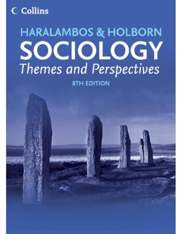 HARALAMBOS & HOLBORN SOCIOLOGY:THEMES AND PERSPECTIVES By Haralambos