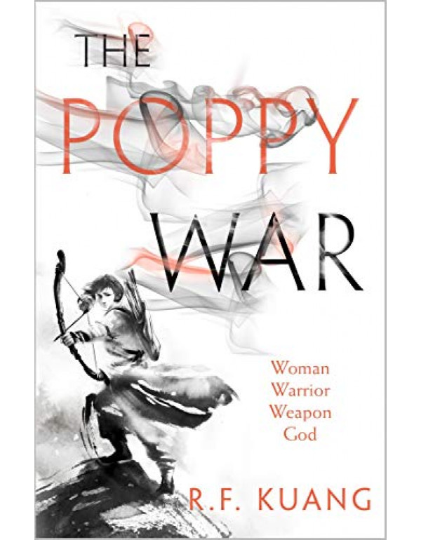 The Poppy War: The award-winning epic fantasy trilogy that combines the history of China with a gripping world of gods and monsters: Book 1 By Kuang, R.F.