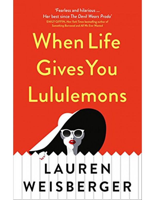 When Life Gives You Lululemons  By Lauren Weisberger (0008303673) (9780008303679)