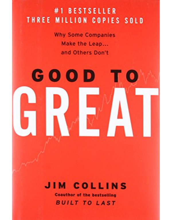Good to Great: Why Some Companies Make the Leap and Others Don't By Jim Collins (0066620996) (9780066620992)