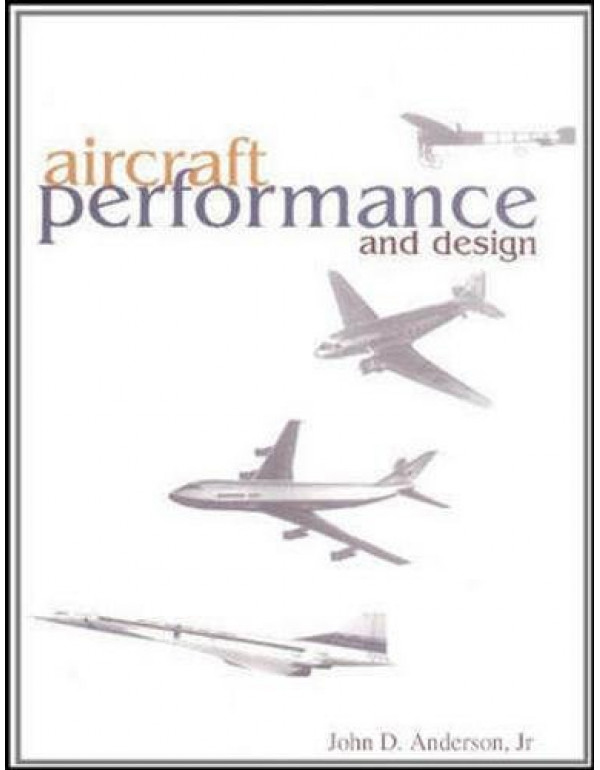 AIRCRAFT PERFORMANCE & DESIGN By Anderson, John (0070019711) (9780070702455)