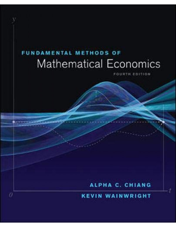 Fundamental Methods of Mathematical Economics 4th Edition By Wainwright, Kevin (0070109109) (9780070109100)