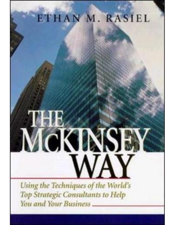 THE McKINSEY WAY- USING THE TE By Rasiel, Ethan (0070534489) (9780070534070)