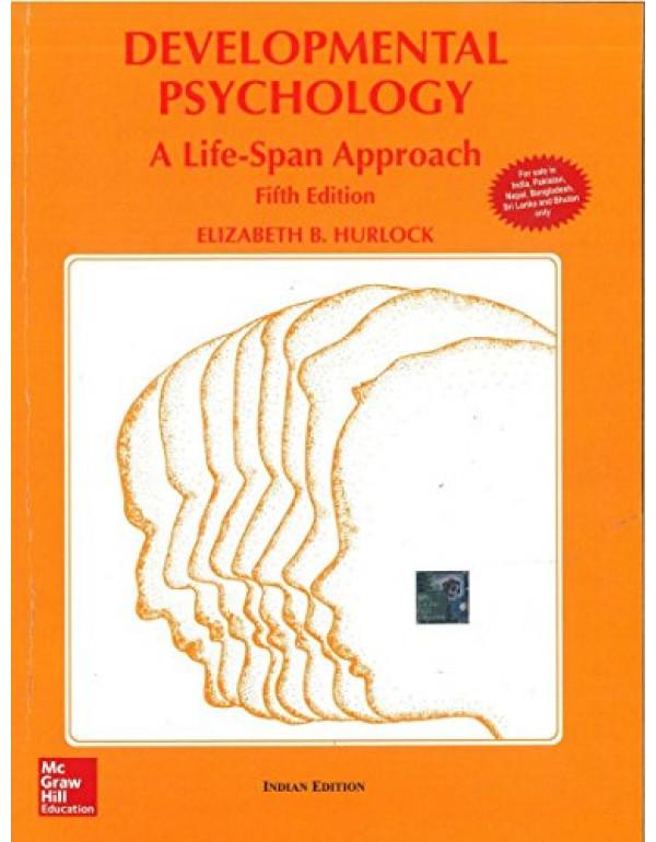 Developmaental Psychology: A Life - Span Approach | 5th Edition By Hurlock, Elizabeth