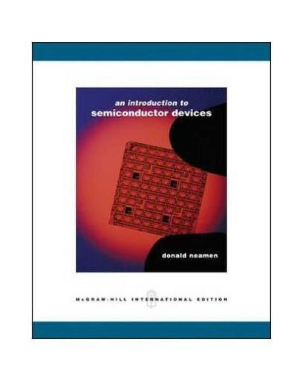 An Introduction to Semiconductor Devices By Neamen, Donald A. (0071254471) (9780071254472)