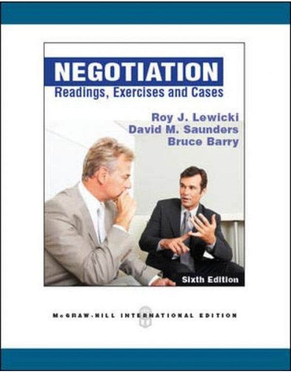 Negotiation Readings Exercises and Cases By Lewicki, Roy J., And Barry, Bruce, And Saunders, David M. (0071267743) (9780071267748)
