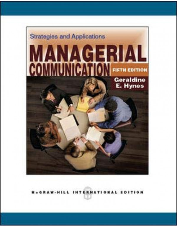 Managerial Communication Strategies and Applications By Hynes (0071289348) (9780071289344)