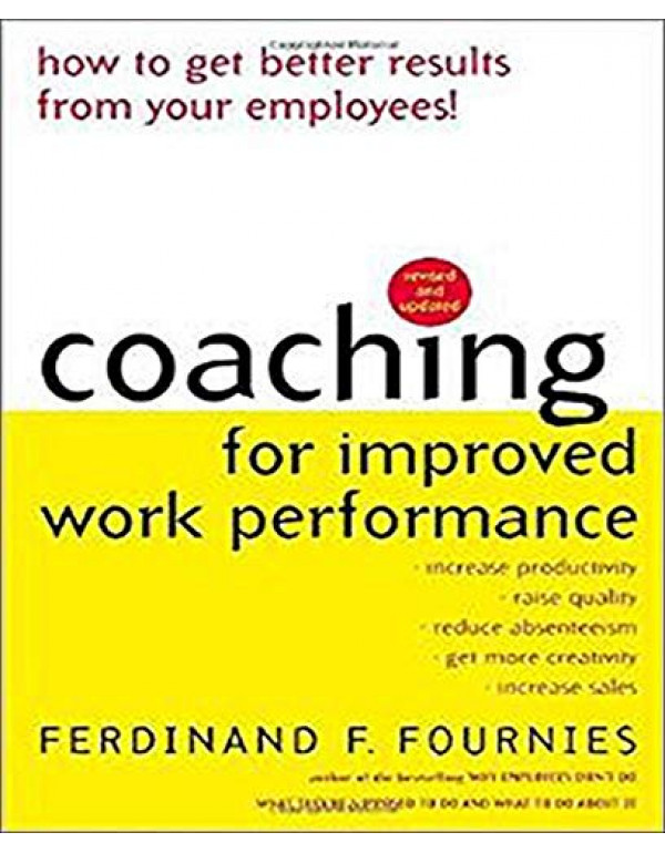 Coaching For Improved Work Performance By Fournies, Ferdinand (0071352937) (9780071352932)