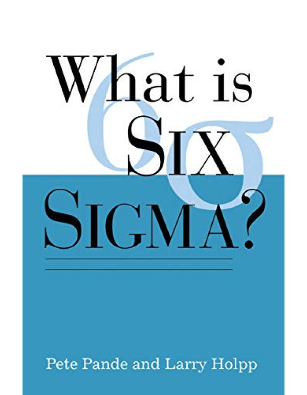 What is Six Sigma 1ED By Pande, Pete (0071381856) (9780071381857)