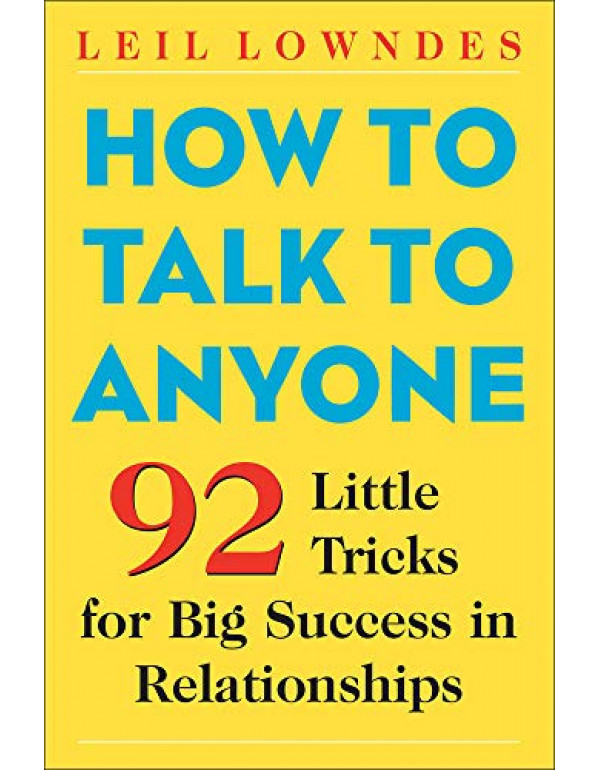 How to Talk to Anyone By Lowndes, Leil (007141858X) (9780071418584)