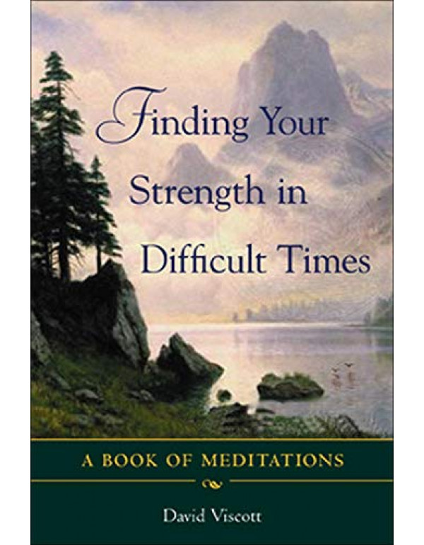 FINDING YOUR STRENGTH IN DIFFICULT TIMES By Viscott, David (0071418636) (9780070586284)