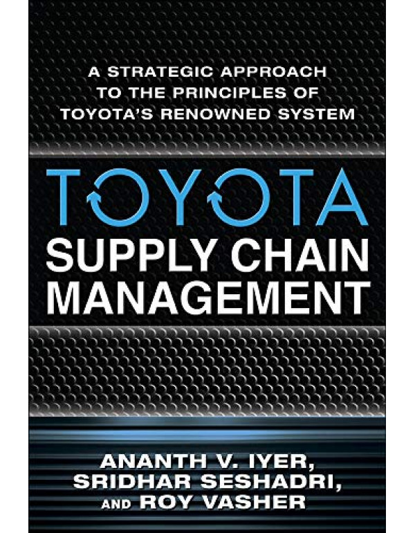 Toyota Supply Chain Management By Iyer, Ananth (0071615490) (9780070671003)