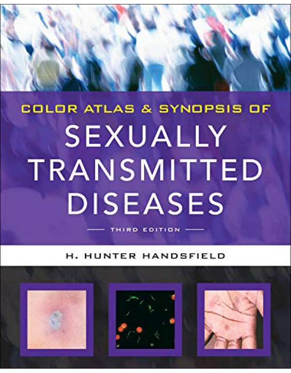 Color Atlas & Synopsis of Sexually Transmitted Diseases, 3rd Edition By Handsfield, Hunter (0071624376) (9780071624374)
