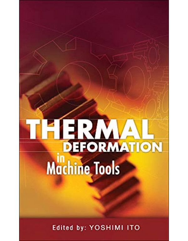 Thermal Deformation in Machine Tools By Ito, Yoshimi (0071635173) (9780071635172)