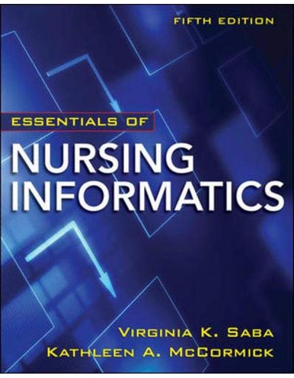Essentials of Nursing Informatics, 5th Edition By McCormick (0071743715) (9780071743716)