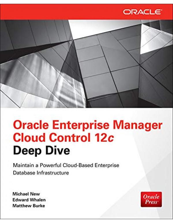 Oracle Enterprise Manager Cloud Control 12C Deep Dive By New, Michael (0071790578) (9780071790574)