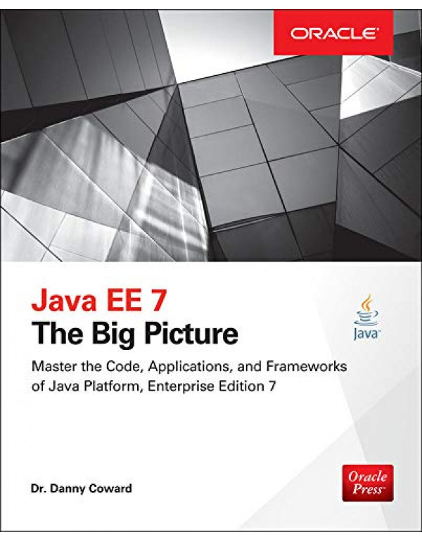 JAVA EE7:THE BIG PICTURE By Coward, Danny (0071837345) (9780071837347)
