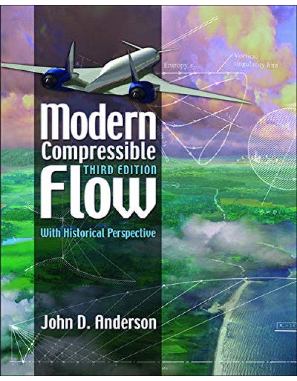 Modern Compressible Flow: With Historical Perspective 3rd Edition By Anderson, John (0072424435) (9780072424430)