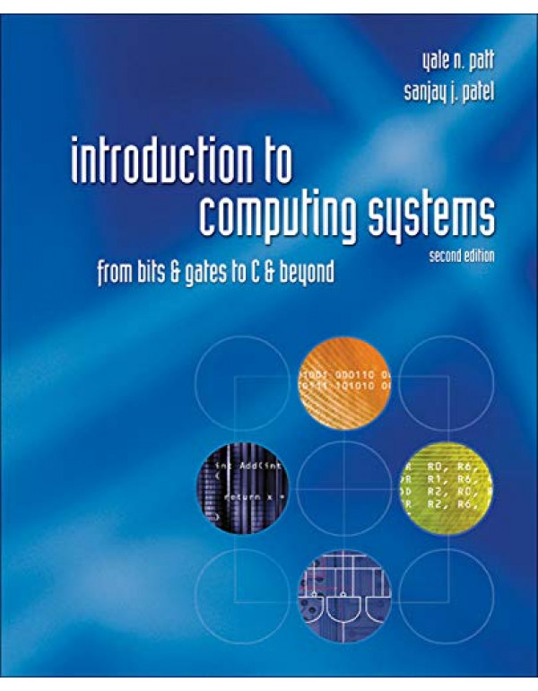 INTRODUCTION TO COMPUTING SYSTEMS By Yale N. Patt (0072467509) (9780070595002)