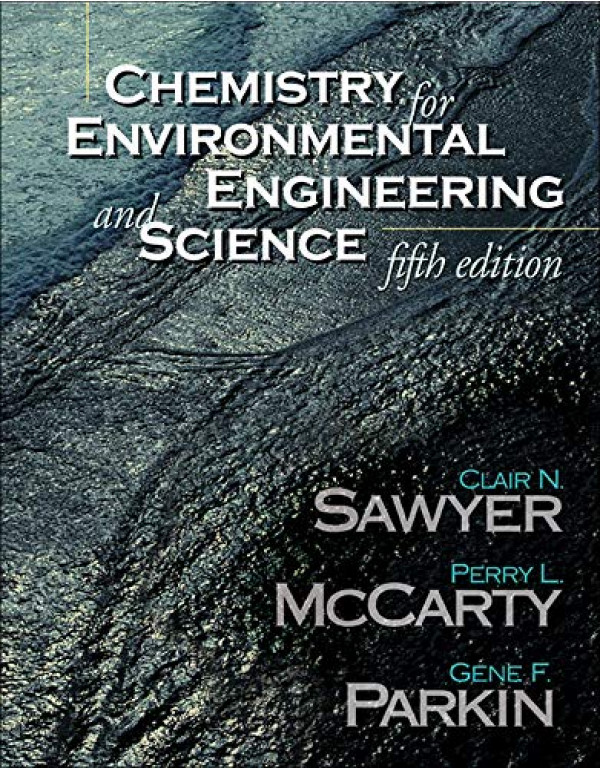 CHEMISTRY FOR ENV ENGG AND SCIENCE By Sawyer, Clair (0072480661) (9780070532441)