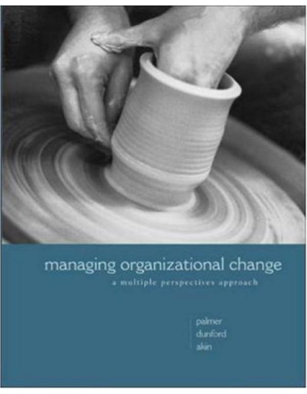 Managing Organizational Change By Palmer, Ian (0072496800) (9780072496802)