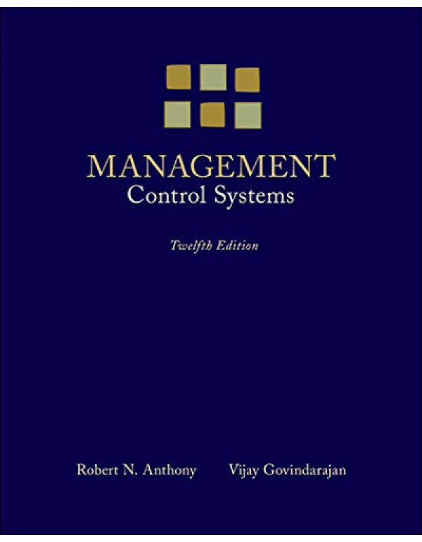 MANAGEMENT CONTROL SYSTEMS By Anthony, Robert (0073100897) (9780070635838)