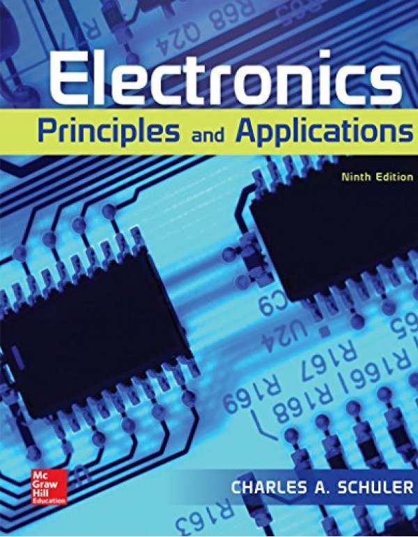 Electronics: Principles and Applications By Schuler, Charles A. (0073373834) (9780073373836)
