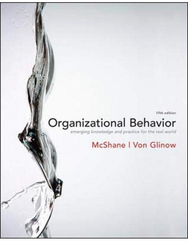 Organizational Behavior 5Ed By McShane, Steven (0073381233) (9780073381237)