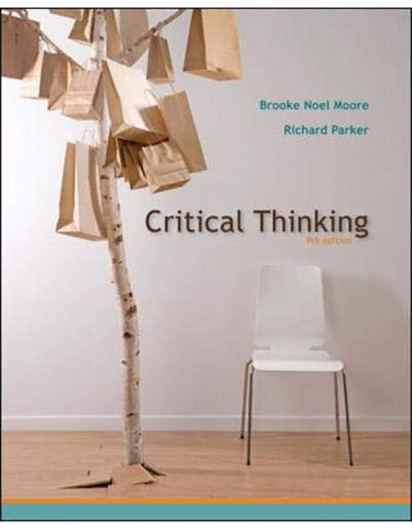 Critical Thinking By Moore, Brooke Noel (0073386677) (9780071280419)