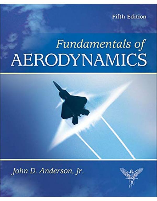 FUNDAMENTALS OF AERODYNAMICS - SIE By John D. Anderson Jr. (0073398101) (9780070700123)