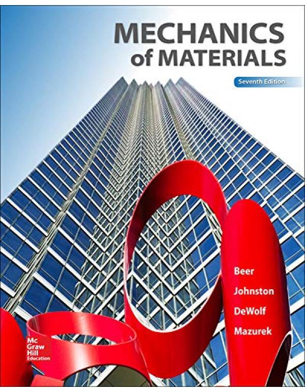 Mechanics of Materials by Ferdinand P. Beer, E. Russell Johnston Jr., John T. DeWolf, David F. Mazurek 7th Edition (0073398233) (9780073398235)