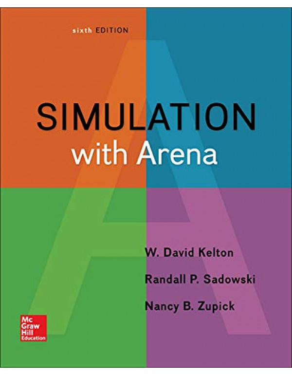 Simulation with Arena By Kelton, W. David (0073401315) (9780073401317)