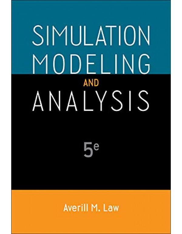 Simulation Modeling and Analysis By Law, Averill (0073401323) (9780073401324)