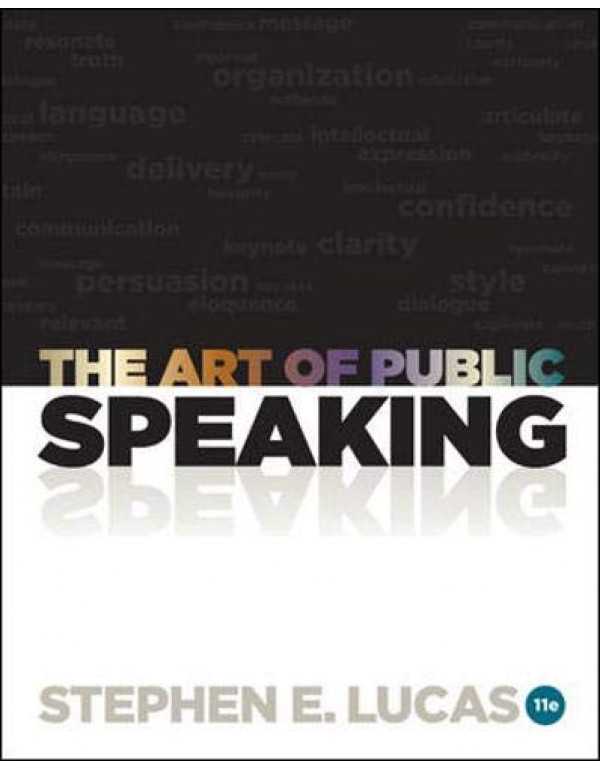 Art Of Public Speaking 11Th Edition By Lucas, Stephen (0073406732) (9780071310413)