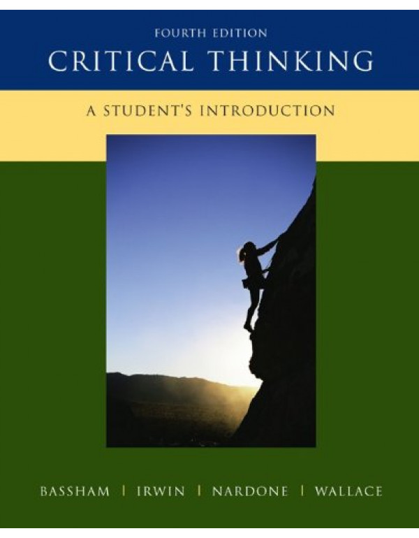 Critical Thinking : A Student's Introduction (English) 4th Edition  By Bassham, Gregory (0073407437) (9780073407432)