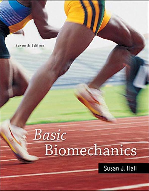 Basic Biomechanics 7th Edition By Hall, Susan (0073522767) (9780073522760)