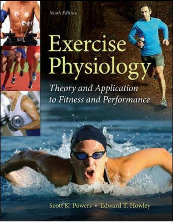 Exercise Physiology: Theory and Application to Fitness and Performance By Powers, Scott (0073523534) (9780073523538)