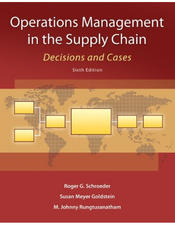 Operations Management in the Supply Chain: Decisions and Cases (McGraw-Hill/Irwin Series in Operations and Decision Sciences) By Schroeder, Roger (0073525243) (9780073525242)