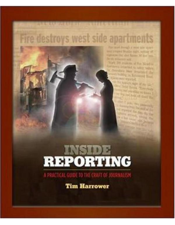 INSIDE REPORTING By Harrower, Tim (0073526142) (9780073526140)