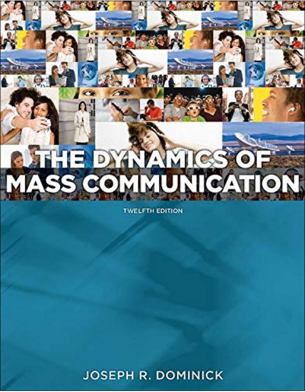 Dynamics of Mass Communication By Dominick, Joseph (0073526193) (9780071221467)