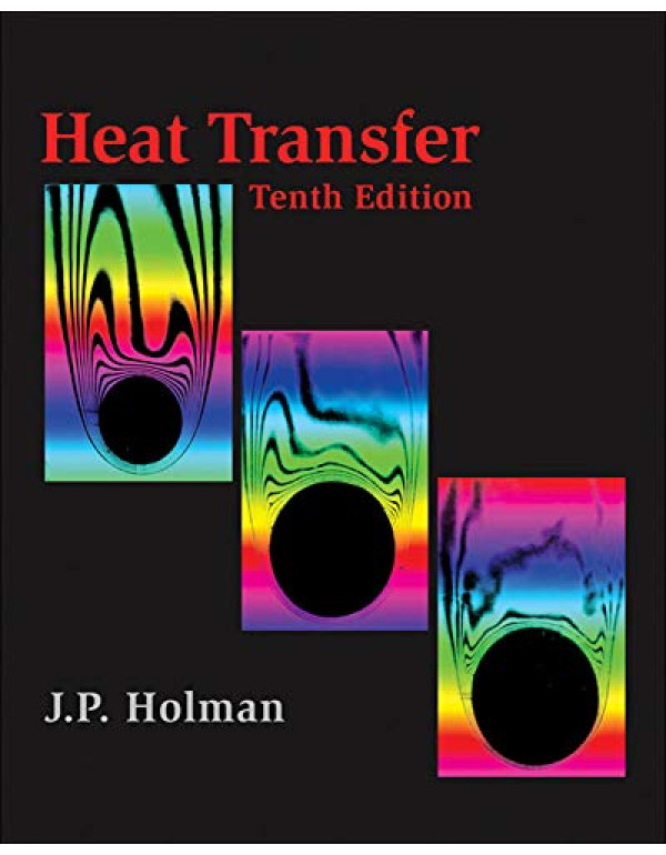 Heat Transfer (Mcgraw-hill Series in Mechanical Engineering) 10th Edition By Holman, Jack (0073529362) (9780073529363)