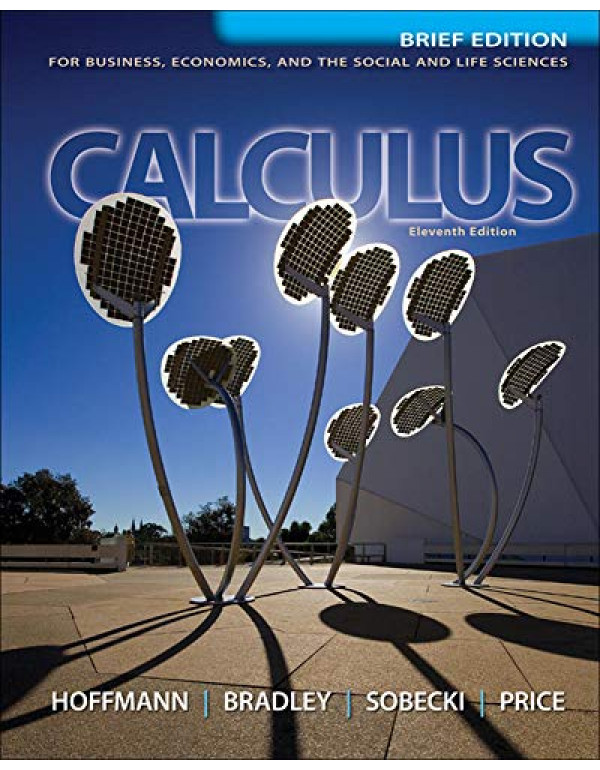 Calculus for Business Economics and the Social and Life Sciences By Hoffmann, Laurence (007353238X) (9780073532387)