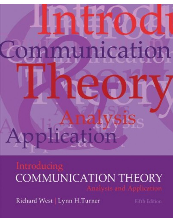 Introduction Communication Theory By West, Richard (0073534285) (9780073534282)