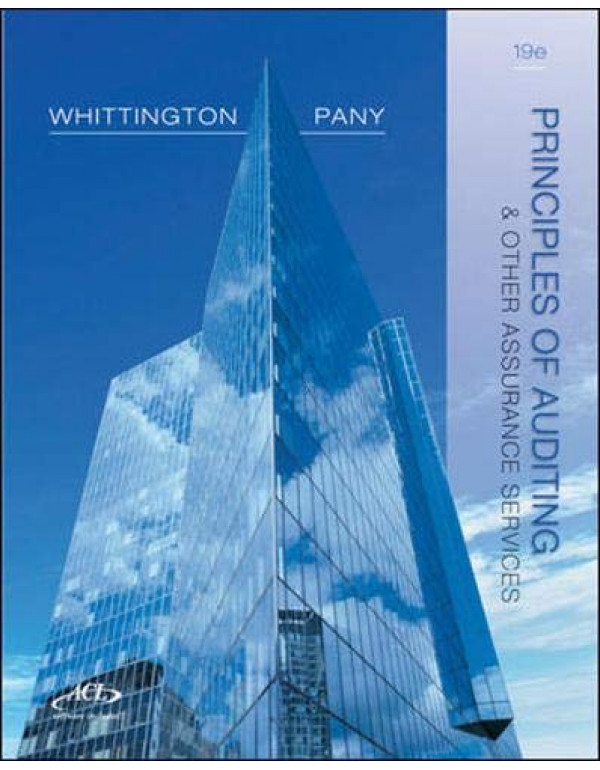 Principles of Auditing and Other Assurance Services, 19th Edition By O. Ray Whittington (0077804775) (9780077804770)