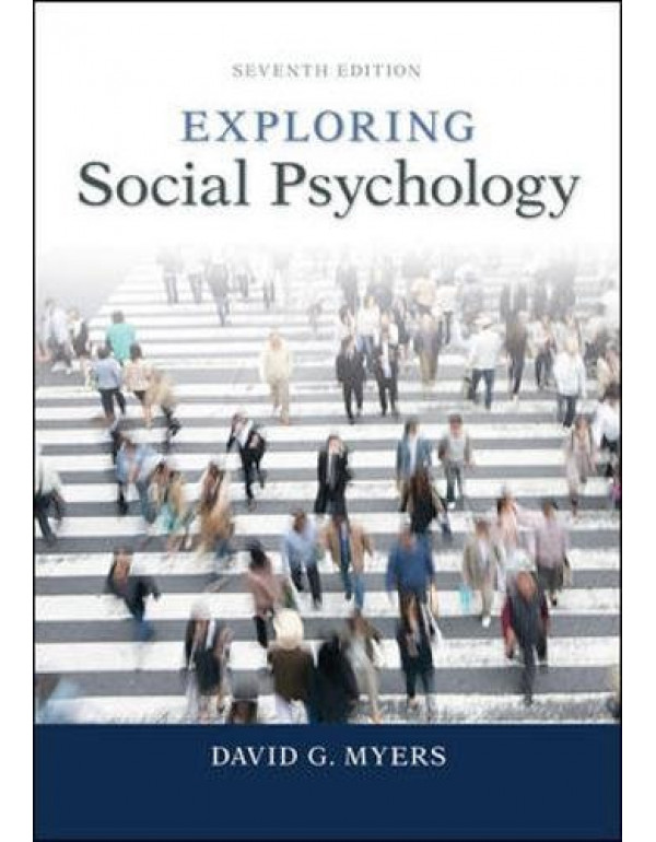 Exploring Social Psychology 7th Edition By Myers, David (0077825454) (9780077825454)