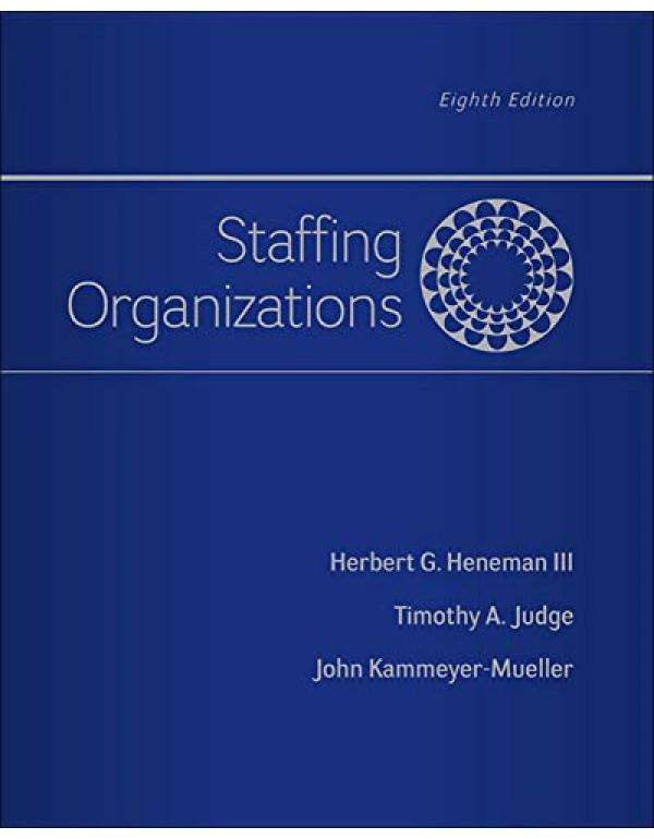 Staffing Organizations 8th Edition By Heneman, Herbert (0077862414) (9780077862411)