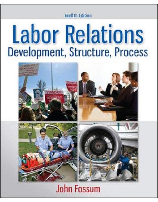 Labor Relations: Development, Structure, Process By John A. Fossum (0077862473) (9780077862473)