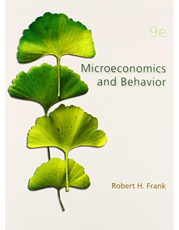 Microeconomics and Behavior By Frank, Robert (0078021693) (9780078021695)